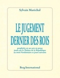 Sylvain Maréchal - Le jugement dernier des rois - Prophétie en un acte, en prose jouée sur le Théâtre de la République au mois de Vendémiaire et jours suivants.