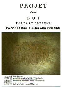 Sylvain Maréchal - Projet d'une loi portant défense d'apprendre à lire aux femmes - Fac-similé de l'édition de 1801.