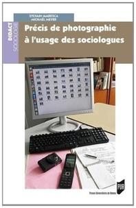 Sylvain Maresca et Michaël Meyer - Précis de photographie à l'usage des sociologues.