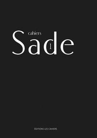 Sylvain Martin et Jean-Sébastien Gallaire - Cahiers Sade N° 1.