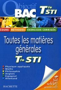 Sylvain Matton et Brigitte Lallement - Toutes les matières générales Tle STI.