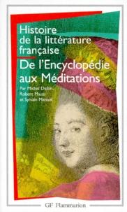 Sylvain Menant et Michel Delon - Histoire de la littérature française - De l'Encyclopédie aux Méditations.