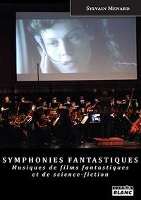 Symphonies fantastiques - Musiques de films fantastiques et de science-fiction.pdf
