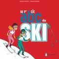 Sylvain Miaillier et Manola Caprini - Le p'tit abc du ski.
