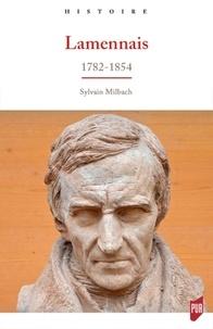 Sylvain Milbach - Lamennais - 1782-1854.