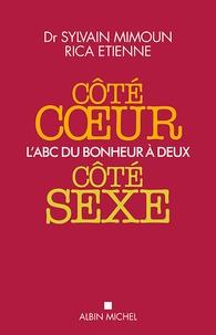 Sylvain Mimoun et Rica Etienne - Côté coeur, côté sexe - L'ABC du bonheur à deux.