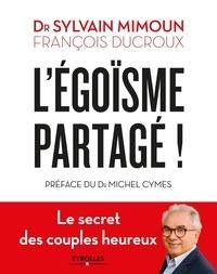 Sylvain Mimoun et François Ducroux - L'égoïsme partagé !.
