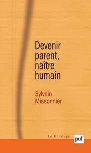 Sylvain Missonnier - Devenir parent, naître humain - La diagonale du virtuel.