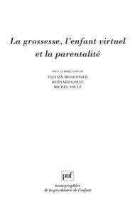 Sylvain Missonnier et Bernard Golse - La grossesse, l'enfant virtuel et la parentalité.