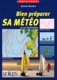 Sylvain Mondon - Bien préparer sa météo - En 140 illustrations.