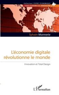 Sylvain Monnerie - L'économie digitale révolutionne le monde - Innovation et Total Design.