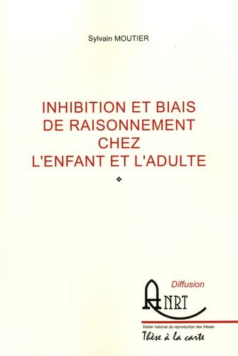 Sylvain Moutier - Inhibition et biais de raisonnement chez l'enfant et l'adulte.