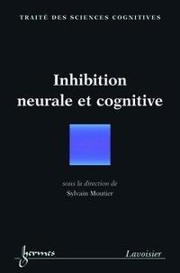 Sylvain Moutier - Inhibition neurale et cognitive.