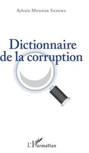Sylvain Musinde Sangwa - Dictionnaire de la corruption.