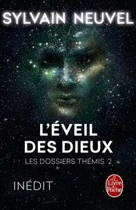 Sylvain Neuvel - L'Eveil des Dieux (Les Dossiers Thémis, Tome 2).