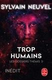 Sylvain Neuvel - Les dossiers Thémis Tome 3 : Trop humains.