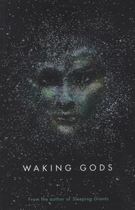 Sylvain Neuvel - The Themis Files Tome 2 : Waking Gods.