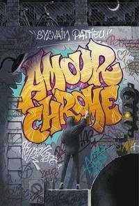 Sylvain Pattieu - Amour chrome Tome 1 : Hypallage.