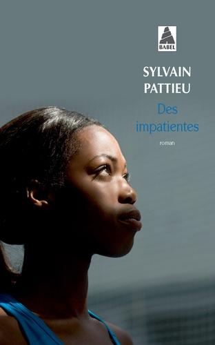 Sylvain Pattieu - Des impatientes.