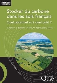 Sylvain Pellerin et Laure Bamière - Stocker du carbone dans les sols français - Quel potentiel et à quel coût ?.
