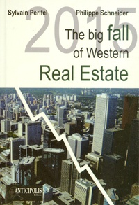 Sylvain Perifel et Philippe Schneider - 2015 The Big Fall of Western Real Estate.