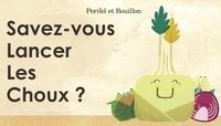 Sylvain Perifel et Aurélien Bouillon - Savez-vous lancer les choux ?.