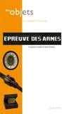Sylvain Perret et Denis Tardy - Epreuve des armes - L'expertise séculaire de Saint-Etienne.