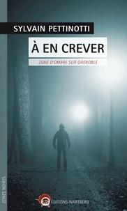Sylvain Pettinotti - A en crever - Zone d'ombre sur Grenoble.