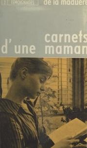 Sylvain Pidoux de La Maduère - Carnets d'une maman - Étapes spirituelles d'une mère de neuf enfants d'après ses écrits spirituels et ses lettres.