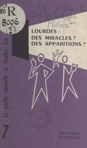 Sylvain Pidoux de La Maduère - Lourdes : des miracles ? des apparitions ?..