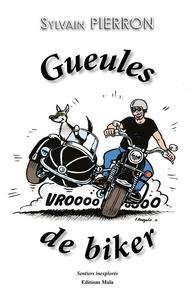 Sylvain Pierron - Gueules de biker.