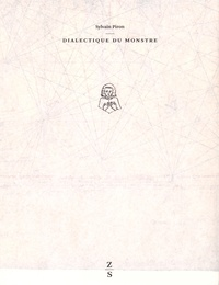 Sylvain Piron - Dialectique du monstre - Enquête sur Opicino de Canistris.