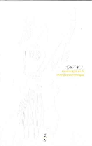 Sylvain Piron - L'Occupation du monde - Tome 2, Généalogie de la morale économique.