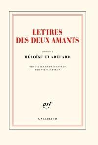 Sylvain Piron - Lettres des deux amants - Attribuées à Héloïse et Abélard.