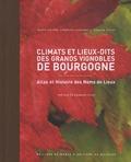Sylvain Pitiot et Marie-Hélène Landrieu-Lussigny - Climats et lieux-dits des grands vignobles de Bourgogne - Atlas et Histoire des Noms de Lieux.