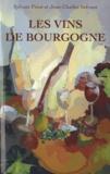 Sylvain Pitiot et Jean-Charles Servant - Les vins de bourgogne.