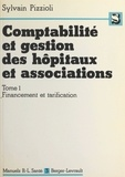 Sylvain Pizzioli - Comptabilité et gestion des hôpitaux et associations Tome  1 - Financement et tarification.