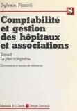 Sylvain Pizzioli - Comptabilité et gestion des hôpitaux et associations Tome  2 - Le  Plan comptabledocuments et textes de référence.