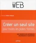Sylvain Pollet-Villard - Créer un seul site web pour toutes les plates-formes.