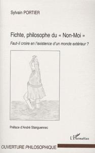 Sylvain Portier - Fichte, philosophe du Non-Moi - Faut-il croire en l'existence d'un monde extérieur.