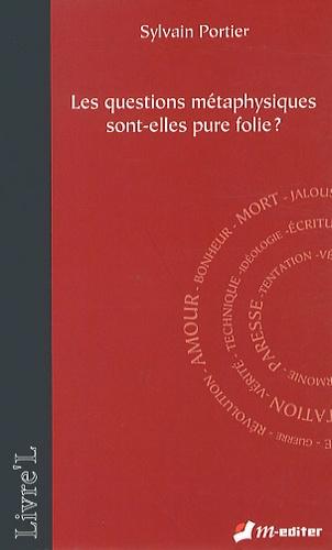 Sylvain Portier - Les questions métaphysiques sont-elles pure folie ?.