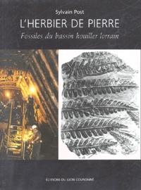 Sylvain Post - L'herbier de pierre - Fossiles du bassin houiller lorrain.