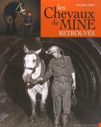 Sylvain Post - Les Chevaux de mine retrouvés.