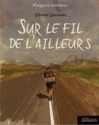 Sylvain Quesada - Sur le fil de l'ailleurs.