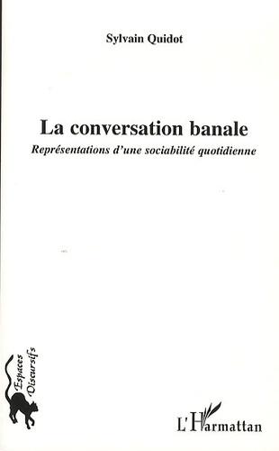 La conversation banale. Représentations d'une sociabilité quotidienne