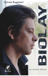 Sylvain Raggianti - Benjamin Biolay, en toutes lettres.