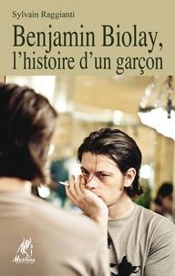 Sylvain Raggianti - Benjamin Biolay, l'histoire d'un garçon.