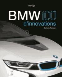 Sylvain Reisser - BMW, 100 ans d'innovations.