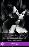 Sylvain Reynard - Le divin enfer de Gabriel Tome 1 : La passion.