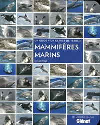 Sylvain Reyt - Mammifères marins - Un guide + un carnet de terrain.
